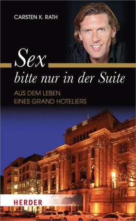 Sex bitte nur in der Suite. Aus dem Leben eines Grand Hoteliers