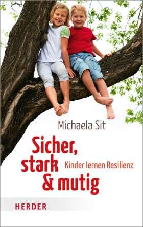 Sicher, stark & mutig. Kinder lernen Resilienz