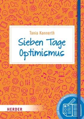 Sieben Tage Optimismus. Das kreative Mitmach-Buch
