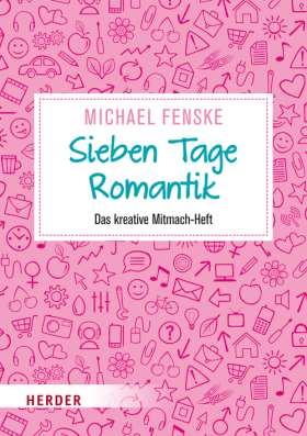 Sieben Tage Romantik. Das kreative Mitmach-Heft