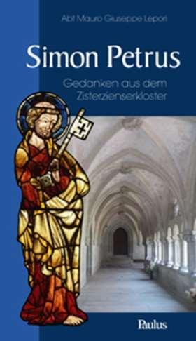 Simon Petrus. Gedanken aus dem Zisterzienserkloster