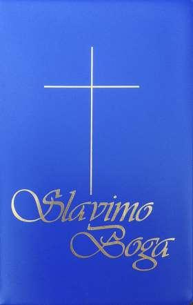 Slavimo Boga (blau). Hrvatski katolicki moltivenik i pjesmarica [Kroatisches katholisches Gebet- und Gesangbuch]
