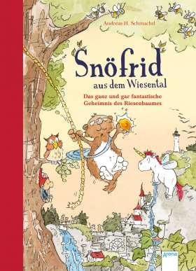 Snöfrid aus dem Wiesental (3) - Das ganz und gar fantastische Geheimnis des Riesenbaumes. ab 4 Jahren