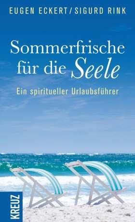 Sommerfrische für die Seele. Ein spiritueller Urlaubsführer