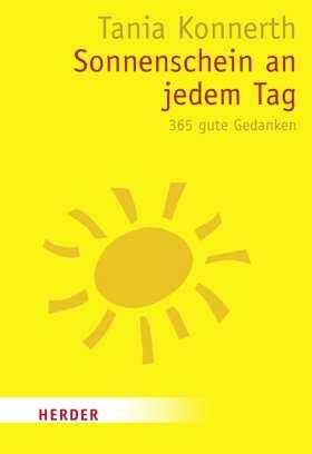 Sonnenschein an jedem Tag. 365 gute Gedanken