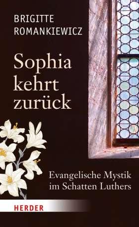 Sophia kehrt zurück. Evangelische Mystik im Schatten Luthers