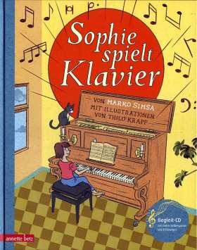 Sophie spielt Klavier. Musikalisches Bilderbuch mit CD