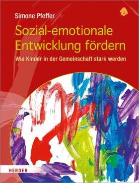 Sozial-emotionale Entwicklung fördern. Wie Kinder in der Gemeinschaft stark werden