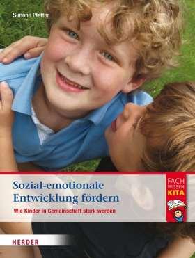 Sozial-emotionale Entwicklung fördern. Wie Kinder in Gemeinschaft stark werden