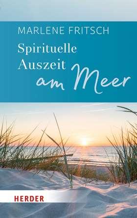 Spirituelle Auszeit am Meer. Impulse zum Auftanken