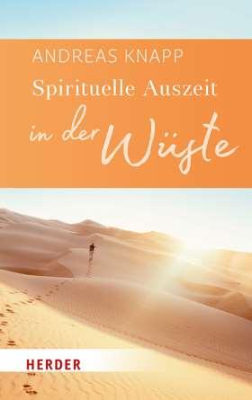 Spirituelle Auszeit in der Wüste. Impulse zum Auftanken