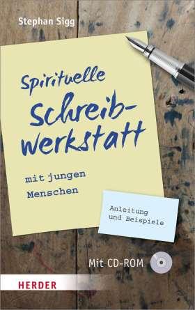 Spirituelle Schreibwerkstatt mit jungen Menschen. Anleitung und Beispiele