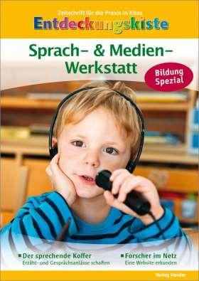 Sprach- & Medienwerkstatt. Entdeckungskiste Bildung Spezial