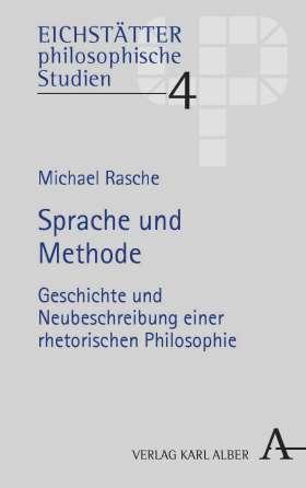 Sprache und Methode. Geschichte und Neubeschreibung einer rhetorischen Philosophie