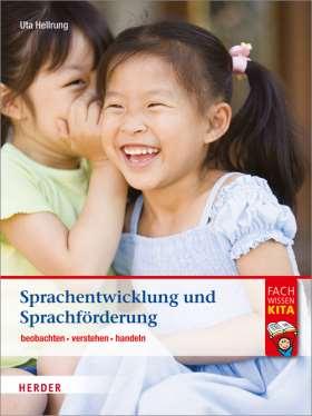 Sprachentwicklung und Sprachförderung. beobachten - verstehen - handeln