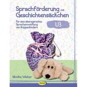 Sprachförderung mit Geschichtensäckchen (U3). Für eine altersgerechte Sprachentwicklung von Krippenkindern (U3)