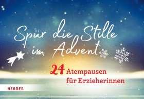Spür die Stille im Advent. 24 Atempausen für Erzieherinnen