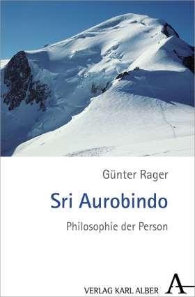 Sri Aurobindo. Philosophie der Person