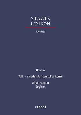 Staatslexikon. Recht - Wirtschaft - Gesellschaft.  Bd. 6: Volk - Zweites Vatikanisches Konzil; Verzeichnisse, Register