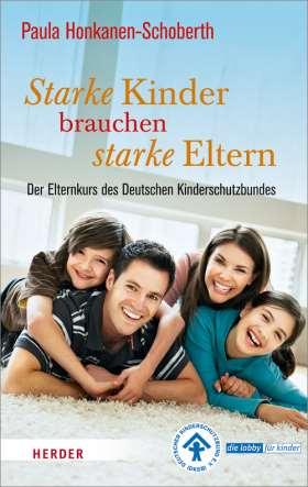 Starke Kinder brauchen starke Eltern. Der Elternkurs des Deutschen Kinderschutzbundes