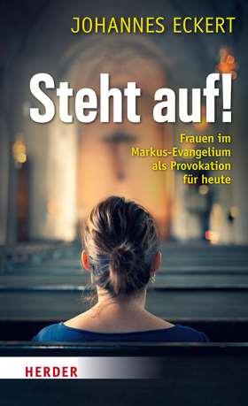 Tipp: Steht auf! Frauen im Markus-Evangelium als Provokation für heute - 978-3-451-38153-9