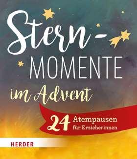 Sternmomente im Advent. 24 Atempausen für Erzieher*innen