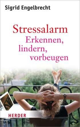 Stressalarm. Erkennen, entschärfen, vorbeugen