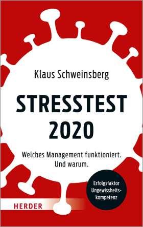 Stresstest 2020. Welches Management funktioniert. Und warum.