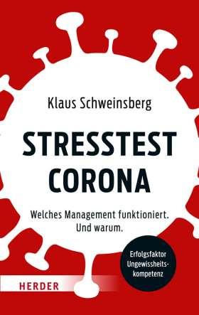 Stresstest Corona. Welches Management funktioniert. Und warum.