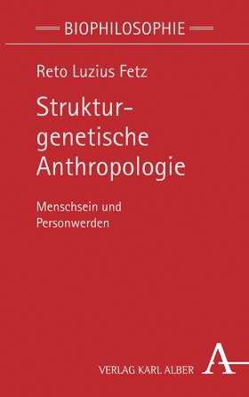 Strukturgenetische Anthropologie. Menschsein und Personwerden