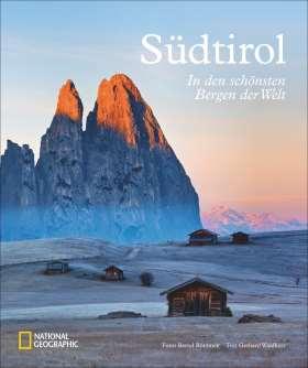 Südtirol. In den schönsten Bergen der Welt
