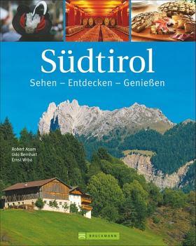 Südtirol. Sehen - Entdecken - Genießen