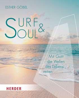 Surf & Soul. Mit Gott die Wellen des Lebens reiten