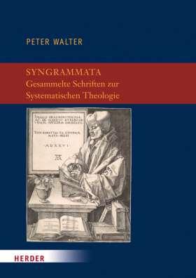 Syngrammata - Gesammelte Schriften zur Systematischen Theologie
