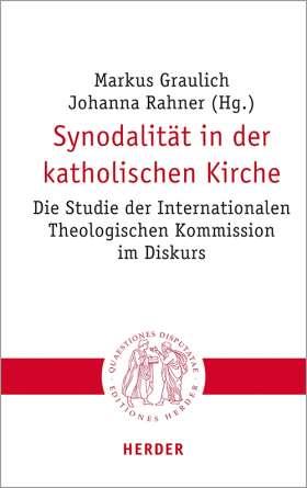 Synodalität in der katholischen Kirche. Die Studie der Internationalen Theologischen Kommission im Diskurs