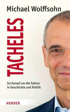 Tacheles. Im Kampf um die Fakten in Geschichte und Politik