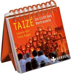 Taizé -- Im Licht des Vertrauens. Gebete von Frère Roger