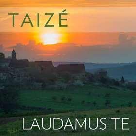 Taizé - Laudamus Te