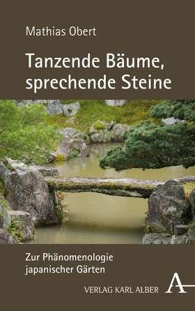 Tanzende Bäume, sprechende Steine. Zur Phänomenologie japanischer Gärten