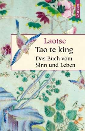 Tao te king. Das Buch des alten Meisters vom Sinn und Leben