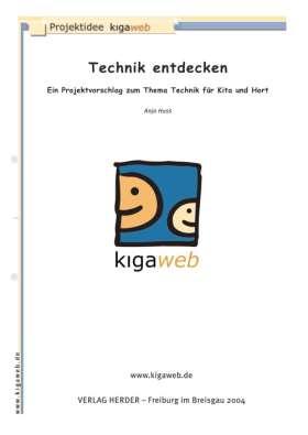 Technik entdecken! Ein Projektvorschlag zum Thema Technik für Kita & Hort