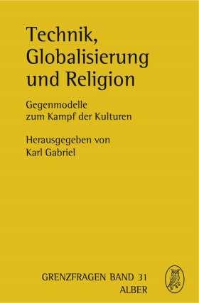 Technik, Globalisierung und Religion. Gegenmodelle zum Kampf der Kulturen