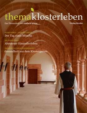 thema klosterleben. Das Themenheft von einfach leben