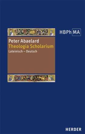 Theologia 'Scholarium'. Lateinisch - Deutsch. Herausgegeben, übersetzt und eingeleitet von Matthias Perkams