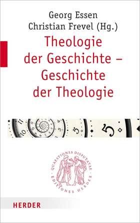Theologie der Geschichte – Geschichte der Theologie