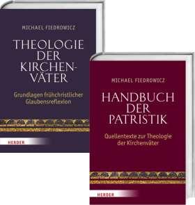 Theologie der Kirchenväter - Handbuch der Patristik. Grundlagen frühchistlicher Glaubensreflexion - Quellentexte zur Theologie der Kirchenväter