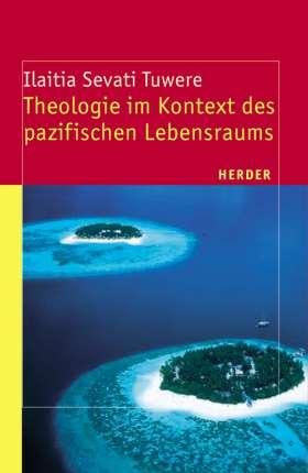 Theologie im Kontext des pazifischen Lebensraums