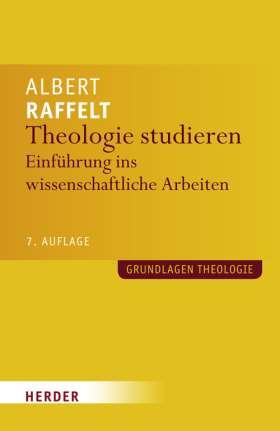 Theologie studieren. Einführung ins wissenschaftliche Arbeiten
