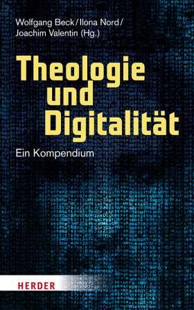 Theologie und Digitalität. Ein Kompendium