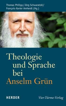 Theologie und Sprache bei Anselm Grün
